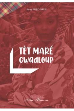 Tèt Maré Gwadloup - La route du madras de l'Inde à la Guadeloupe