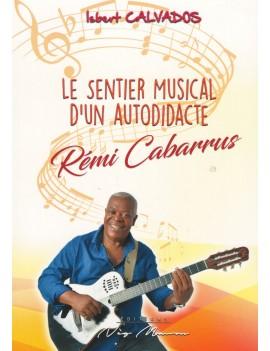 Le Sentier Musical d'un autodidacte Rémi Cabarrus