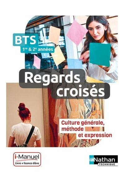 Francais Bts 1re Et 2e Annee Reagrds Croises Culture Generale Methode Et Expression Livre Licence Eleve En Ligne