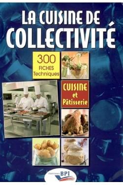 La cuisine de collectivité...