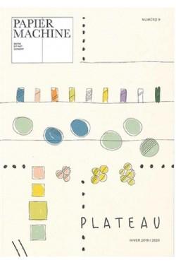 Papier machine, n° 9. Plateau