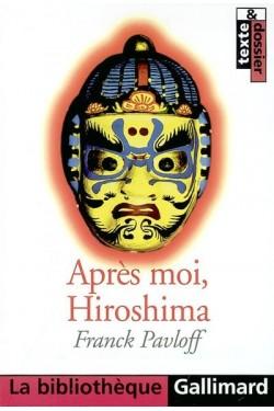 Après moi, Hiroshima