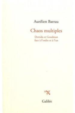 Chaos multiples : Derrida...